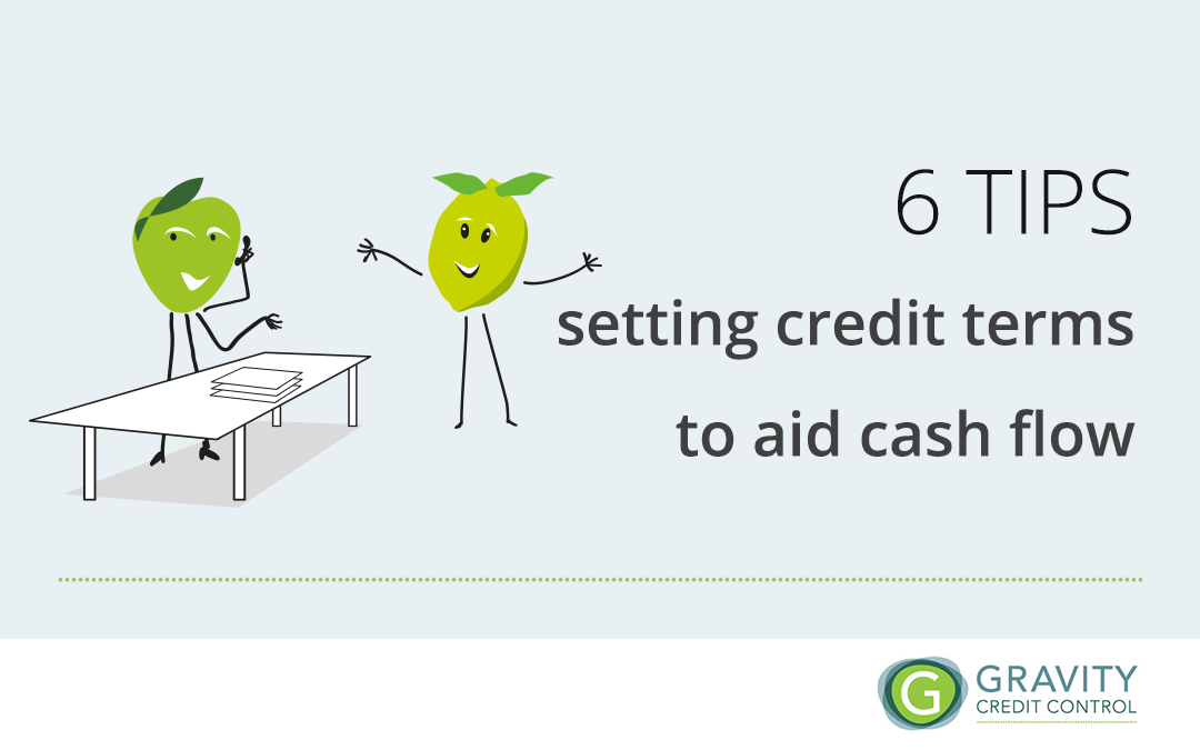 6 Tips – Setting Credit terms to aid cash flow